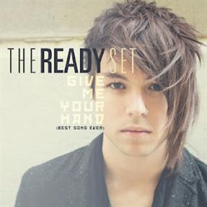 The Ready Set - Give Me Your Hand Lyrics