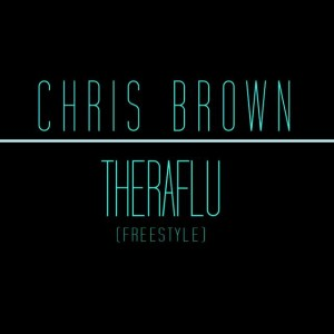 Chris Brown - Theraflu (Freestyle) Lyrics