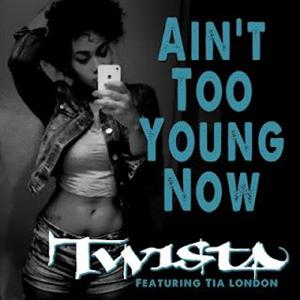 Twista - Ain't Too Young Now Lyrics (Feat. Tia London)