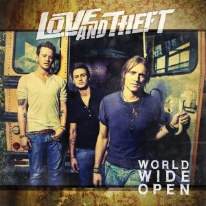 Love And Theft - World Wide Open