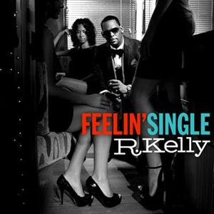 R. Kelly - Feelin' Single Lyrics