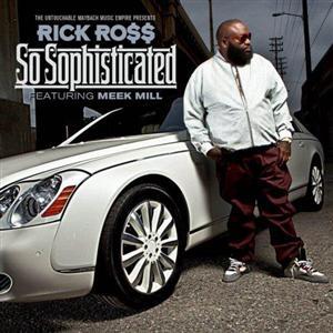 Rick Ross - So Sophisticated Lyrics (Feat. Meek Mill)