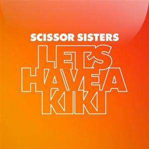 Scissor Sisters - Let's Have A Kiki Lyrics
