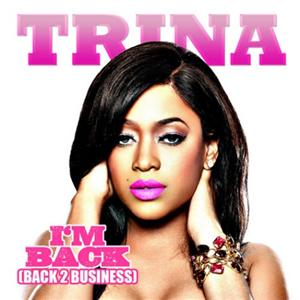 Trina - I'm Back (Back 2 Business) Lyrics