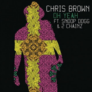 Chris Brown - Oh Yeah Lyrics (Feat. Snoop Dogg & 2 Chainz)