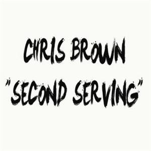 Chris Brown - Second Serving Lyrics