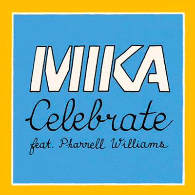Mika - Celebrate Lyrics (feat. Pharrell Williams)