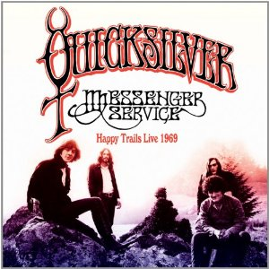 Quicksilver Messenger Service - Happy Trails Live 1969 (2012) Album Tracklist