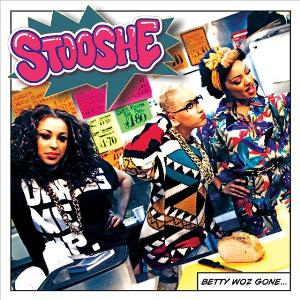 StooShe - Betty Woz Gone Lyrics