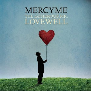 MercyMe - Won't You Be My Love Lyrics