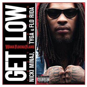 Waka Flocka Flame - Get Low Lyrics (Feat. Nicki Minaj, Tyga & Flo Rida)