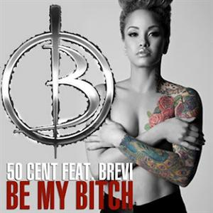 50 Cent - Be My Bitch Lyrics (Feat. Brevi)