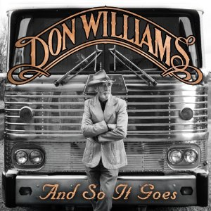 Don Williams - And So It Goes Lyrics
