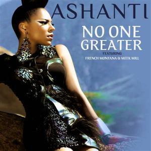 Ashanti - No One Greater Lyrics (feat French Montana & Meek Mill)