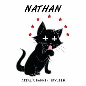 Azealia Banks - Nathan Lyrics (Feat. Styles P)