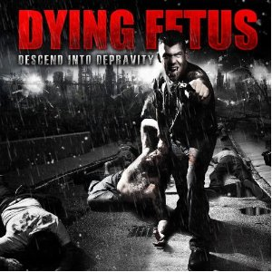 Dying Fetus - Descend Into Depravity Lyrics