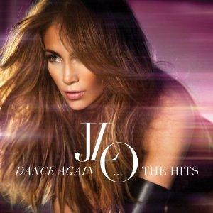Jennifer Lopez - Dance Again: The Hits (2012) Album Tracklist