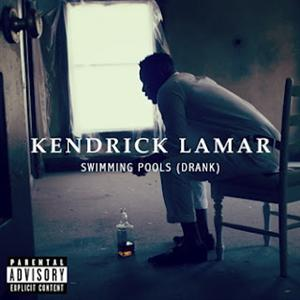 Kendrick Lamar - Swimming Pools (Drank) Lyrics