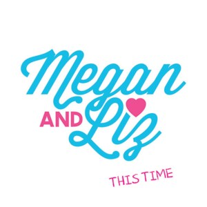 Megan and Liz - World's Gunna End Lyrics