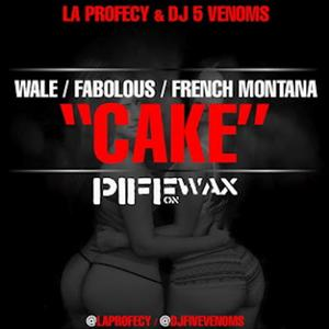 Wale - Cake Lyrics (Feat. Fabolous & French Montana)