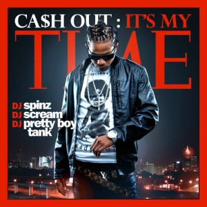 Ca$h Out - It's My Time