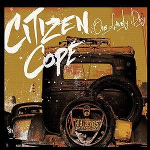 Citizen Cope - One Lovely Day Lyrics