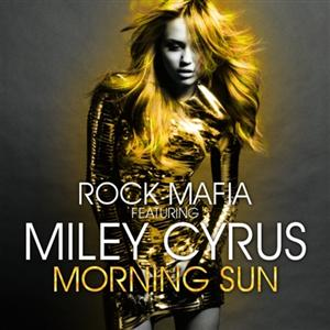 Miley Cyrus - Morning Sun Lyrics (feat Rock Mafia)