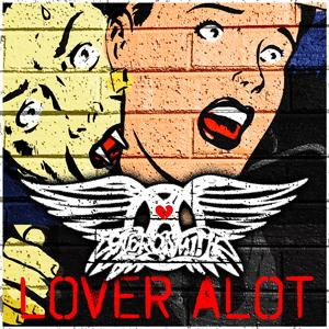Aerosmith - Lover Alot Lyrics