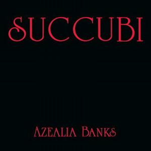 Azealia Banks - Succubi Lyrics