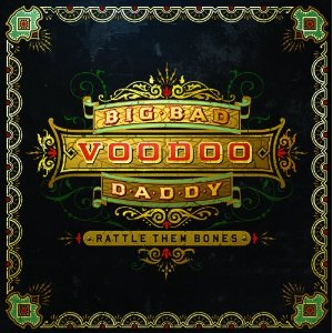 Big Bad Voodoo Daddy - Rattle Them Bones (2012) Album Tracklist
