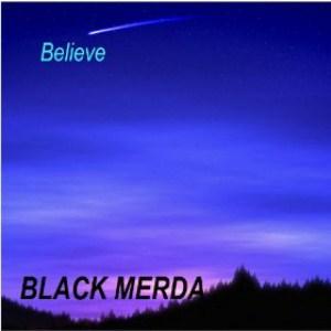 Black Merda - Believe (2012) Album Tracklist