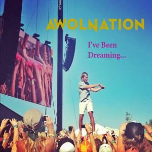 Awolnation - I've Been Dreaming Lyrics
