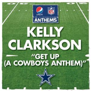 Kelly Clarkson - Get Up (A Cowboys Anthem) Lyrics