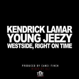Kendrick Lamar - Westside, Right On Time Lyrics (Feat. Young Jeezy)