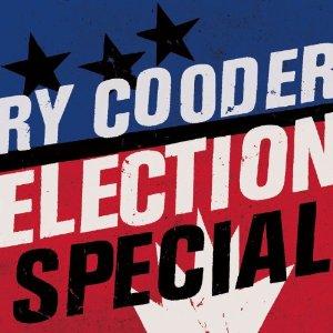 Ry Cooder - Election Special (2012) Album Tracklist
