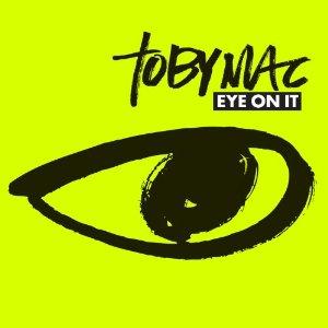 tobyMac - Eye On It (2012) Album Tracklist