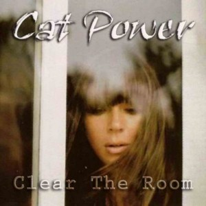 Cat Power - Clear The Room: Rarities