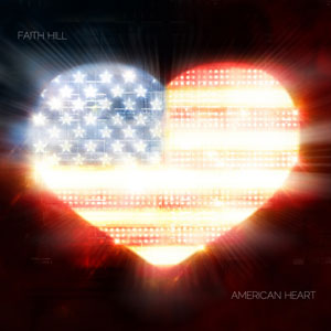 Faith Hill - American Heart Lyrics