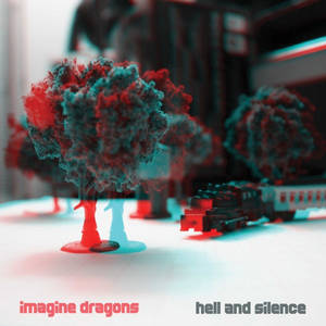 Imagine Dragons - Hell And Silence