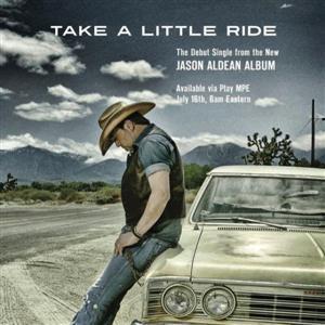 Jason Aldean – Take a Little Ride Lyrics | Jason Aldean