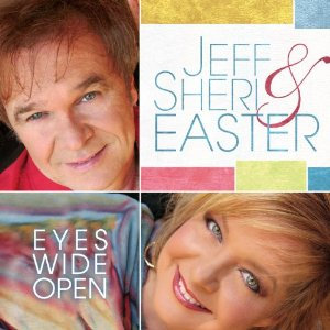 Jeff & Sheri Easter - Eyes Wide Open (2012) Album Tracklist