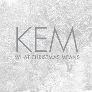 Kem - What Christmas Means (2012) Album Tracklist