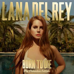 Lana Del Rey - Born to Die: Paradise Edition