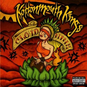 Kottonmouth Kings - Cloud Nine