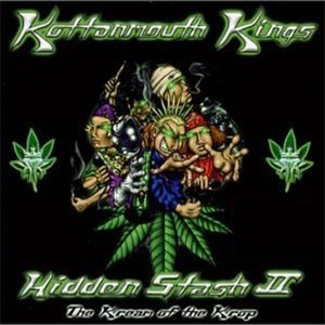 Kottonmouth Kings - Hidden Stash II: The Kream Of The Krop