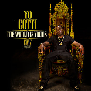 Yo Gotti - The World Is Yours