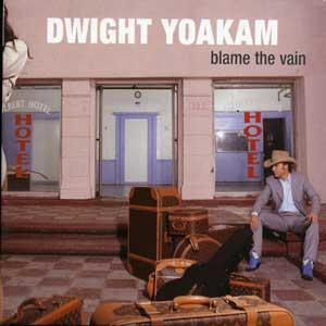 Dwight Yoakam - When I First Came Here Lyrics