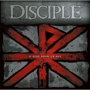 Disciple - O God Save Us All Lyrics