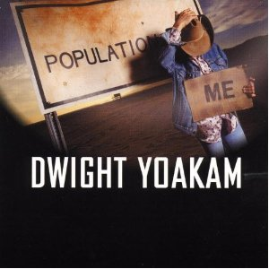 Dwight Yoakam - Population Me Lyrics