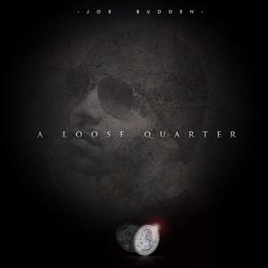Joe Budden - A Loose Quarter